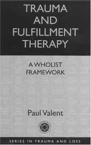 Cover of: Trauma and Fulfillment Therapy: A Wholist Framework
