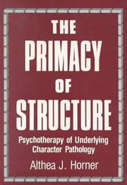 Cover of: The Primacy of Structure | Althea J. Horner