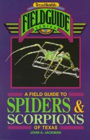 Cover of: A field guide to spiders & scorpions of Texas