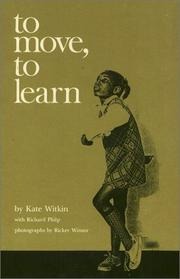 Cover of: To move, to learn | Kate Witkin