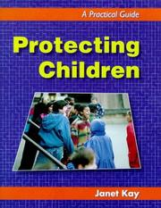 Cover of: Protecting children | Janet Kay