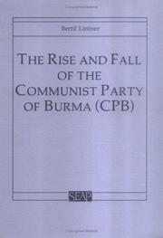 Cover of: The rise and fall of the Communist Party of Burma (CPB)