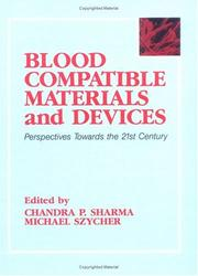 Cover of: Blood compatible materials and devices | edited by Chandra P. Sharma, Michael Szycher.