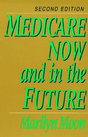 Medicare now and in the future by Marilyn Moon