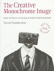 Cover of: The creative monochrome image