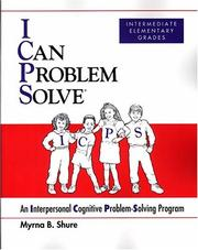 Cover of: I Can Problem Solve: An Interpersonal Cognitive Problem-Solving Program  | Myrna B. Shure
