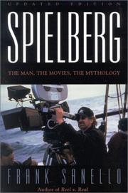 Cover of: Spielberg: The Man, the Movies, the Mythology