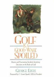 Cover of: Golf is a good walk spoiled | George Eberl