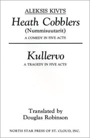 Cover of: Aleksis Kivi's Heath cobblers (Nummisuutarit) and Kullervo