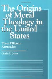Cover of: The origins of moral theology in the United States | Charles E. Curran