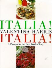 Cover of: Italia! Italia! A Passion for the Real Food of Italy