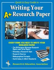 Cover of: REA's quick & easy guide to writing your A⁺ research paper