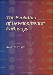 Cover of: The Evolution of Developmental Pathways | A. S. Wilkins