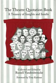 Cover of: The Theatre Quotation Book: A Treasury of Insights and Insults