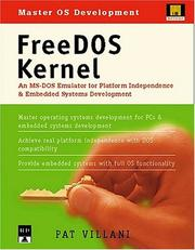 Cover of: FreeDOS Kernel; An MS-DOS Emulator for Platform Independence and Embedded Systems Development | Pat Villani
