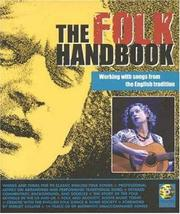 Cover of: The Folk Handbook: Working with Songs from the English Tradition (English Folk Dance/Song Societ)