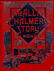 The Allis-Chalmers story by C. H. Wendel