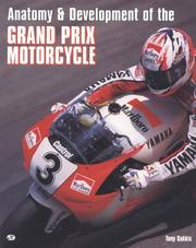 Cover of: Anatomy & development of the Grand Prix motorcycle
