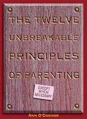 Cover of: The Twelve Unbreakable Principles of Parenting | Ann Lang O