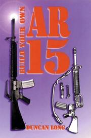 Cover of: Build your own AR-15