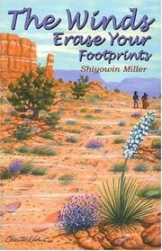 Cover of: winds erase your footprints | Shiyowin Miller