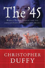 Cover of: The '45: Bonnie Prince Charlie and the Untold Story of the Jacobite Rising