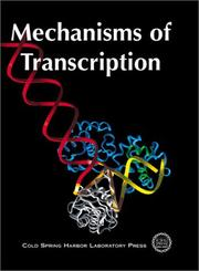 Cover of: Mechanisms of Transcription (Cold Spring Harbor Symposia on Quantitative Biology) | Cold Spring Harbor Laboratory