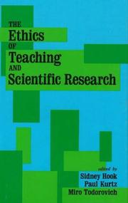 Cover of: The Ethics of teaching and scientific research | Sidney Hook, Paul Kurtz, Miro Todorovich