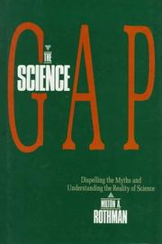 Cover of: The science gap | Milton A. Rothman