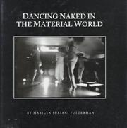 Cover of: Dancing naked in the material world | Marilyn Suriani Futterman