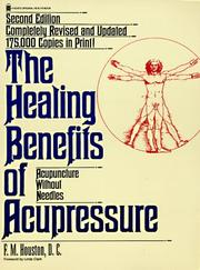 The healing benefits of acupressure by F. M. Houston