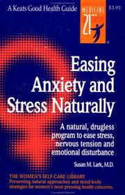 Cover of: Easing Anxiety and Stress Naturally | Susan M. Lark