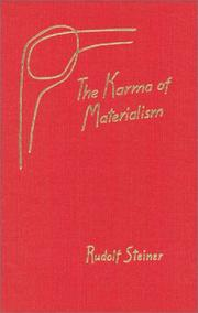 Cover of: The Karma of Materialism: nine lectures given in Berlin between July31 and September 25,1917.