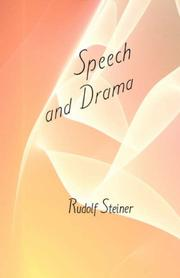 Cover of: Speech and drama: lectures given in the section for the Arts of Speech and Music, School ofSpiritual Science... Switzerland