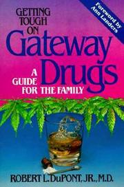 Cover of: Getting Tough on Gateway Drugs | Robert L. DuPont