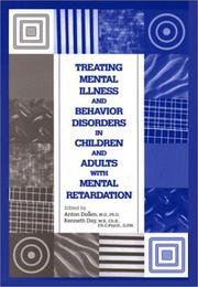 Cover of: Treating Mental Illness and Behavior Disorders in Children and Adults with Mental Retardation |