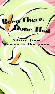 Cover of: Been There, Done That: Advice from Women in the Know