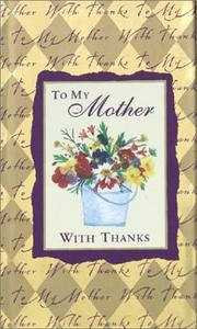 Cover of: To My Mother With Thanks