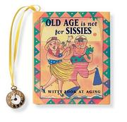 Cover of: Old Age Is Not for Sissies