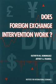 Cover of: Does foreign exchange intervention work? | Kathryn M. Dominguez