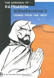 Cover of: The intention of patriarch Bodhidharma's coming from the West