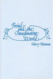 Cover of: Freud and the imaginative world | Harry Trosman