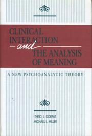 Cover of: Clinical interaction and the analysis of meaning | Theodore L. Dorpat