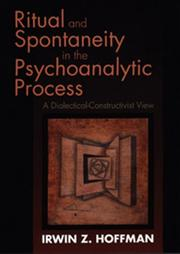 Ritual and Spontaneity in the Psychoanalytic Process by Irwin Z. Hoffman