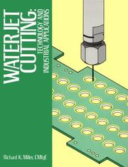 Cover of: Waterjet cutting | Richard Kendall Miller
