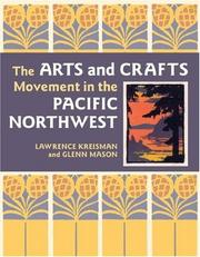 Cover of: The arts and crafts movement in the Pacific Northwest