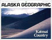 Cover of: Katmai Country (Alaska Geographic) | Alaska Geographic Society.
