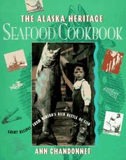 Cover of: The Alaska heritage seafood cookbook | Ann Chandonnet