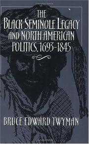 Cover of: The Black Seminole legacy and North American politics, 1693-1845