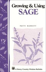 Cover of: Growing & using sage | Patti Barrett